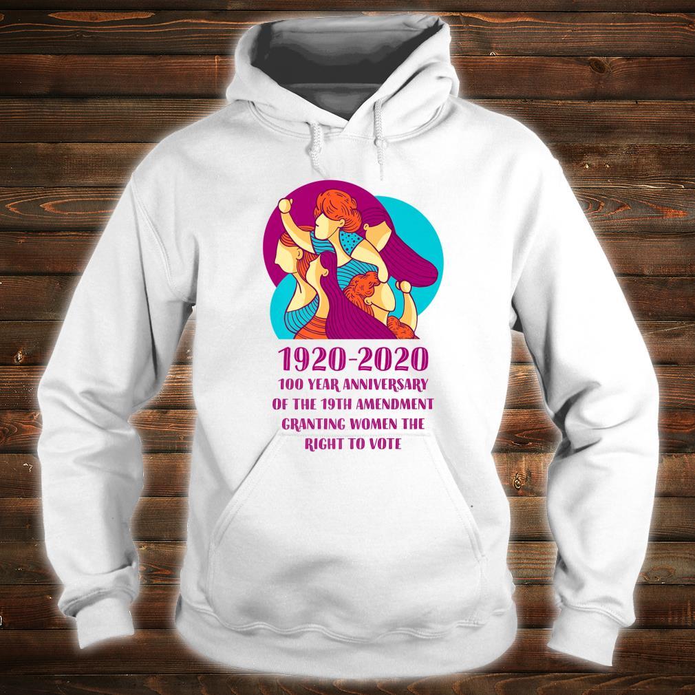 2020 Is The 100 Year Anniversary Of's Right To Vote Shirt hoodie