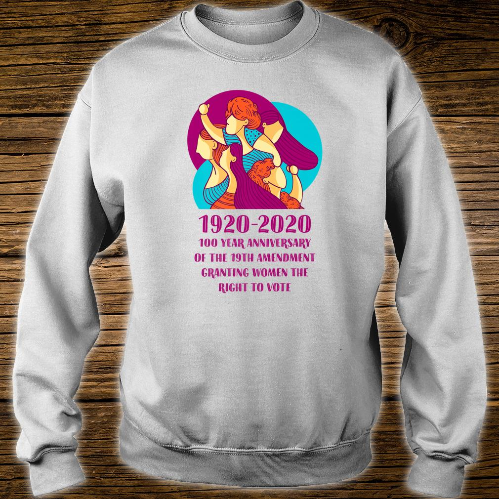 2020 Is The 100 Year Anniversary Of's Right To Vote Shirt sweater