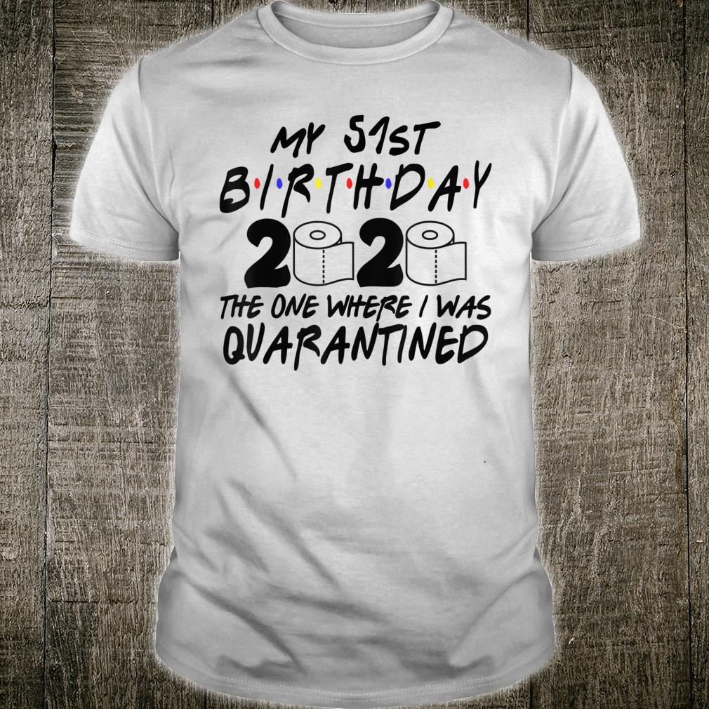 51st Birthday Quarantined 2020 Toilet Paper Shirt