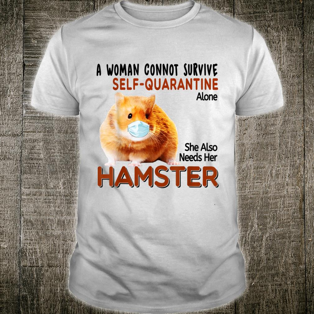 A Cannot Survie She Also Needs Her Hamster Shirt