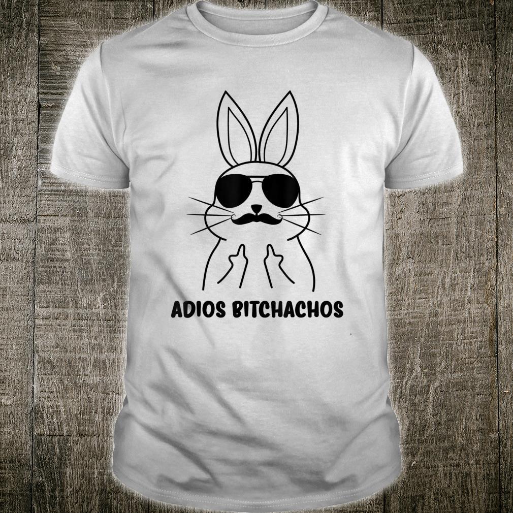 Adios Bitchachos Shirt