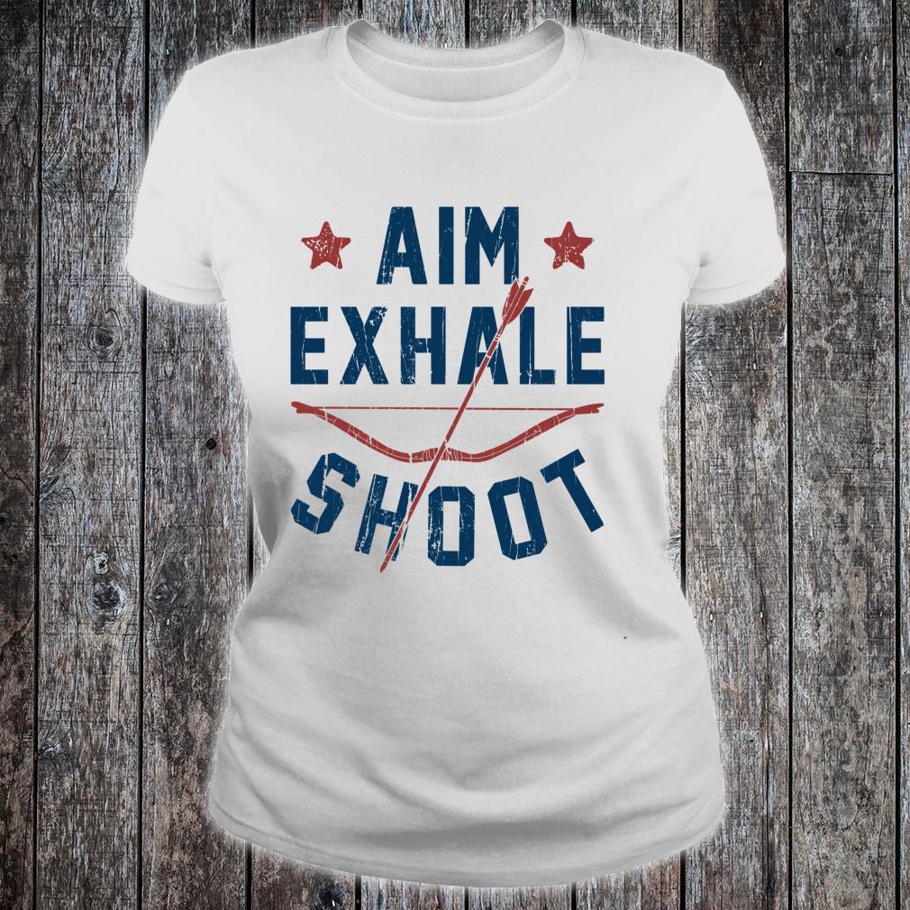 Aim Exhale Shoot Archery Bow Arrow Archer Bowhunting Shirt ladies tee