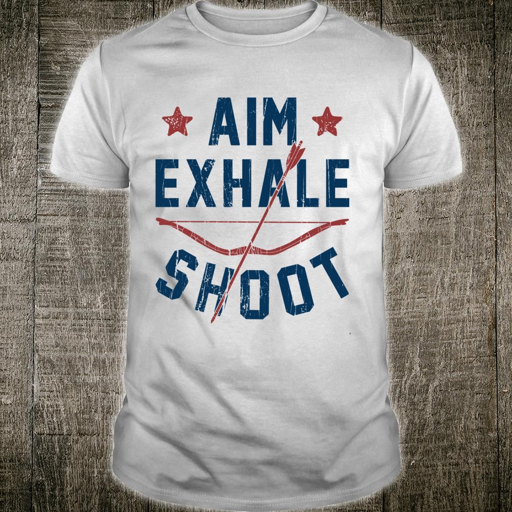 Aim Exhale Shoot Archery Bow Arrow Archer Bowhunting Shirt