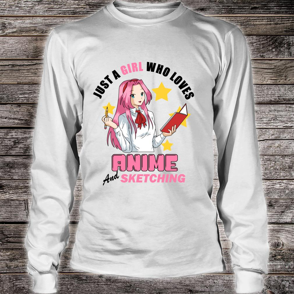 Anime Lover Sketching Shirt Just A Girl Who Loves Anime and Sketching T-Shirt
