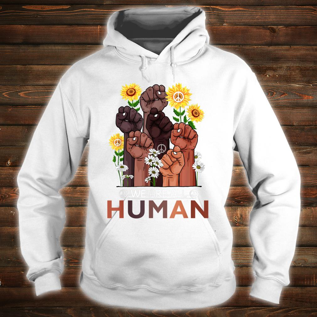 Black History Month We Are All Human Pride Sunflower Peace Shirt hoodie