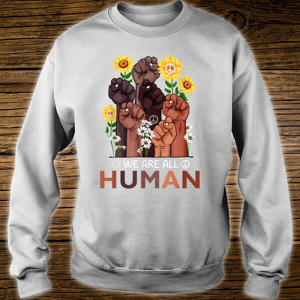 Black History Month We Are All Human Pride Sunflower Peace Shirt sweater