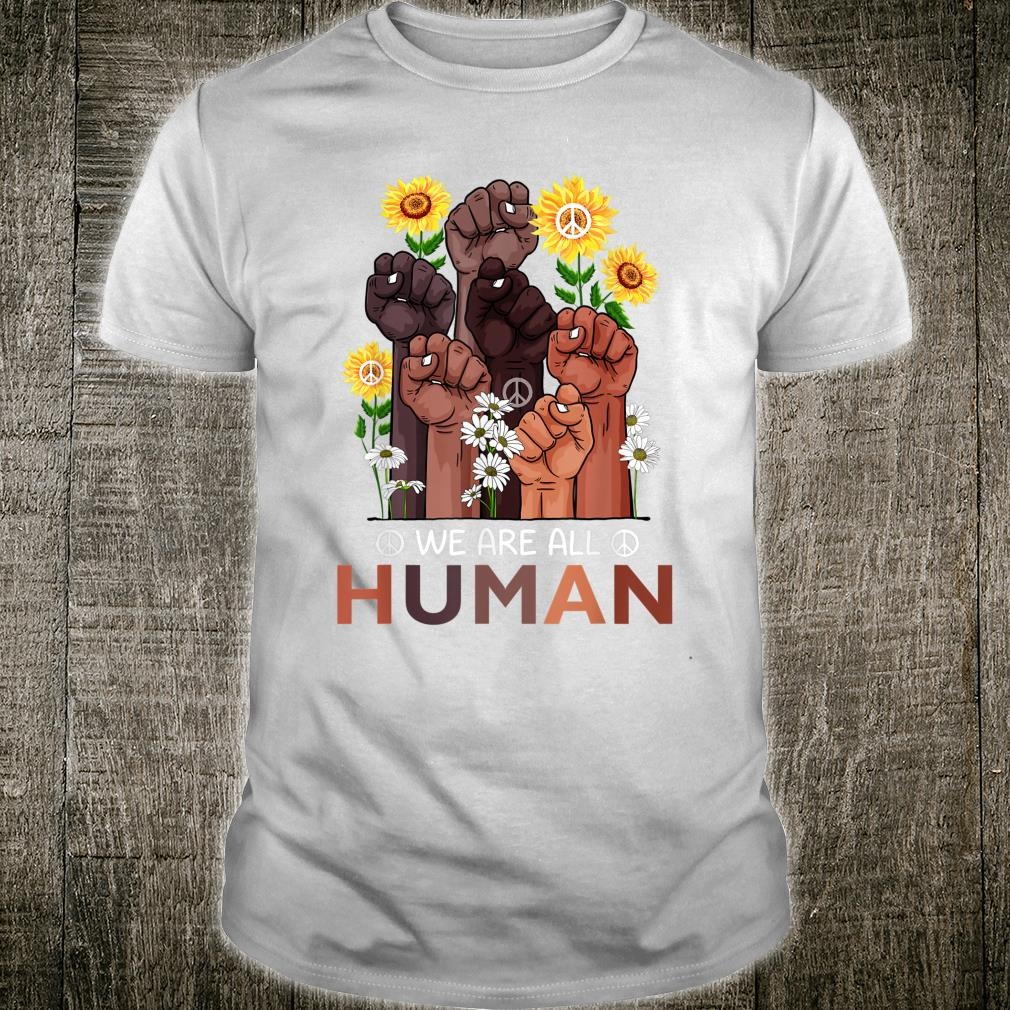 Black History Month We Are All Human Pride Sunflower Peace Shirt