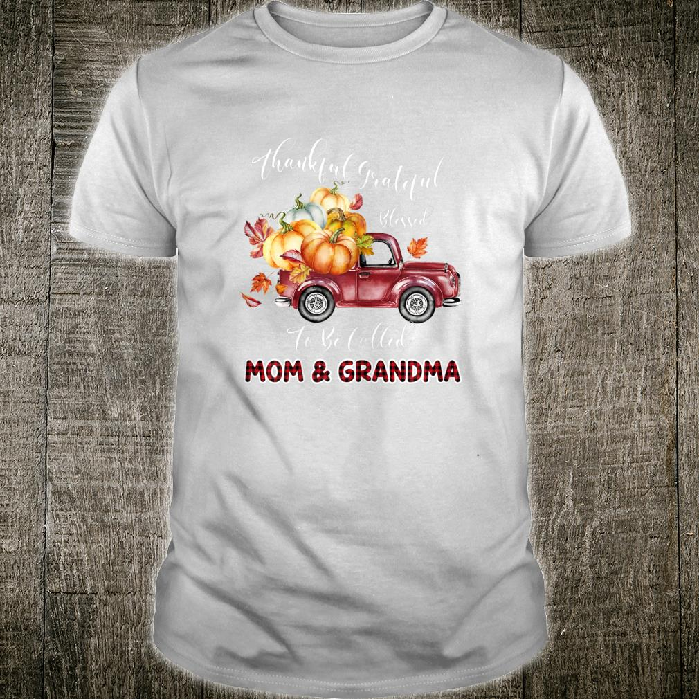 Blessed To Be Called Mom and Grandma Thanksgiving Grandma Shirt