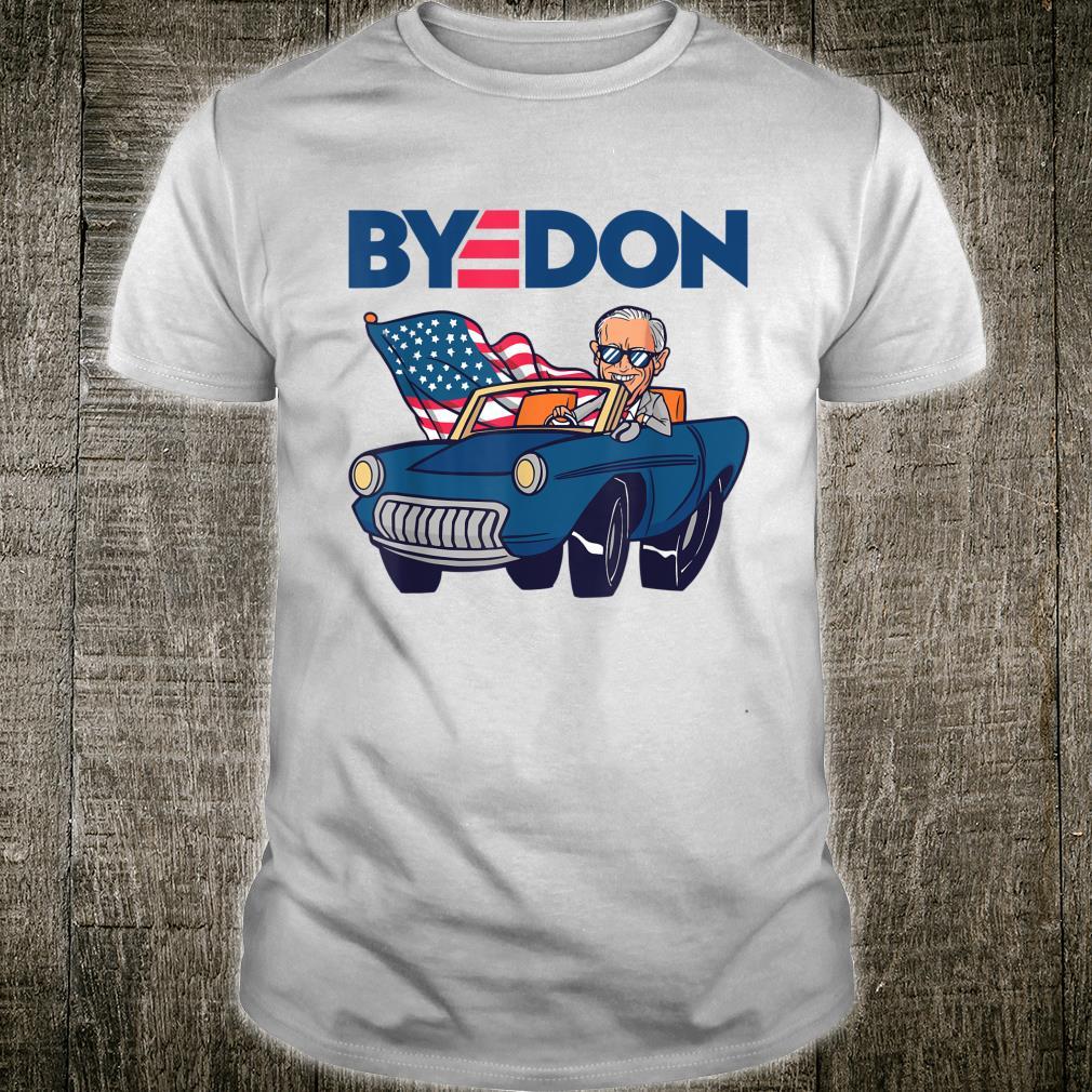 ByeDon Biden Harris 2020 AntiTrump Shirt