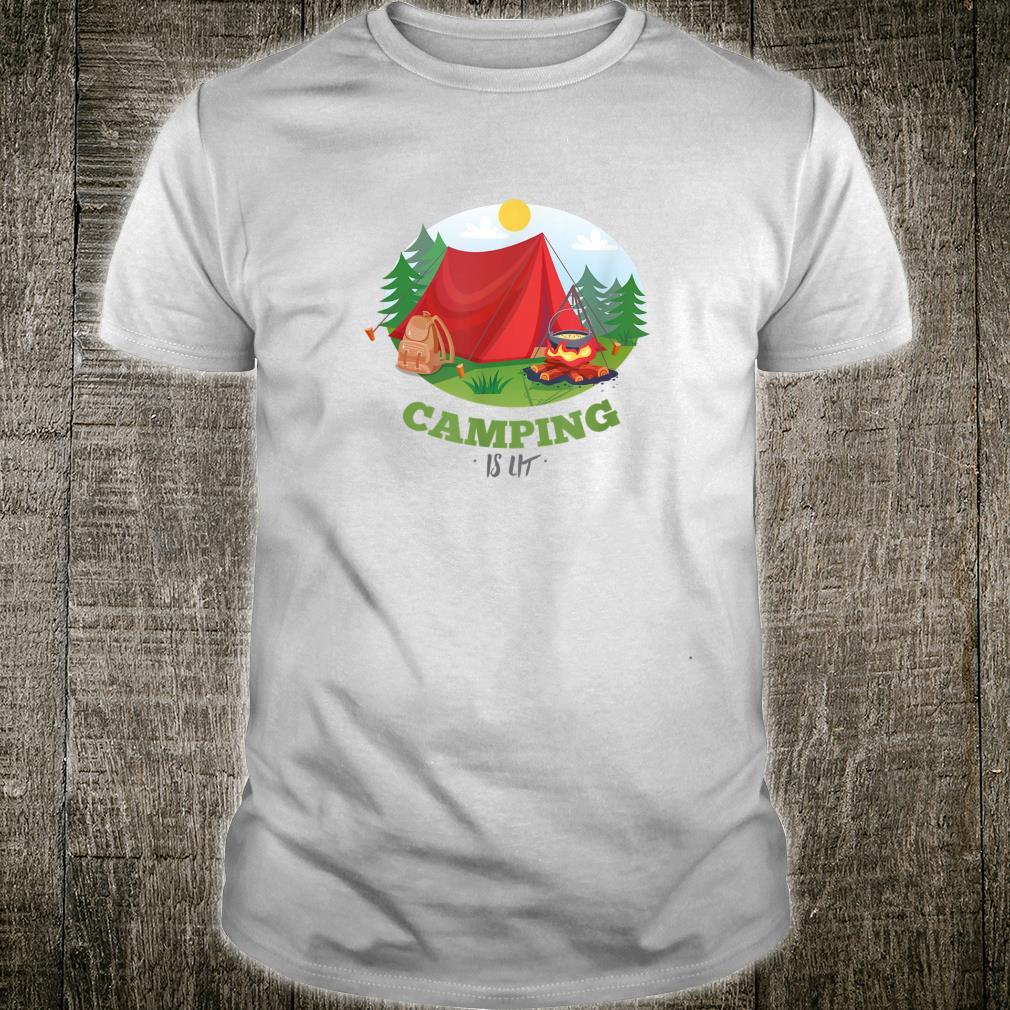 Camping is lit Campen Zelten Natur Freiheit Freedom Shirt