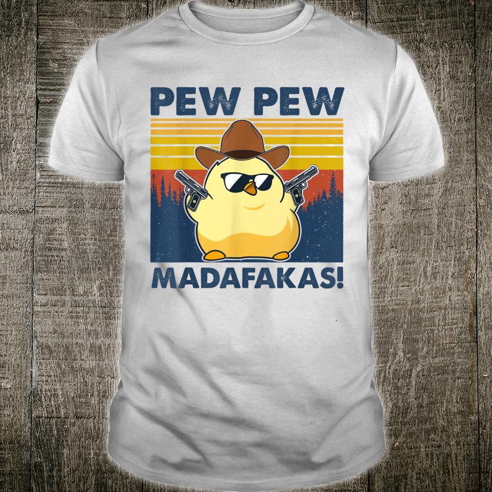 Chicken Pew Pew Madafakas Vintage Chicken Shirt