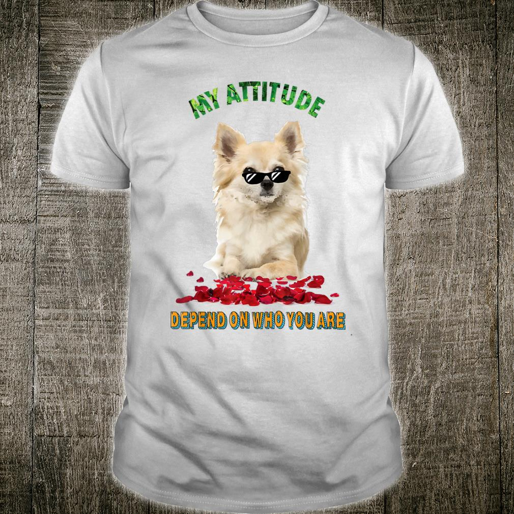 Chihuahua Depend on you Shirt
