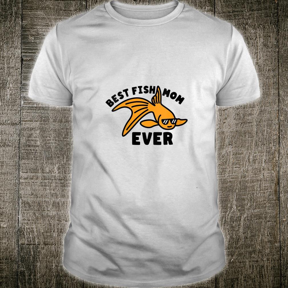 Cool Goldfish Best Fish Mom Ever Fishkeeping Shirt