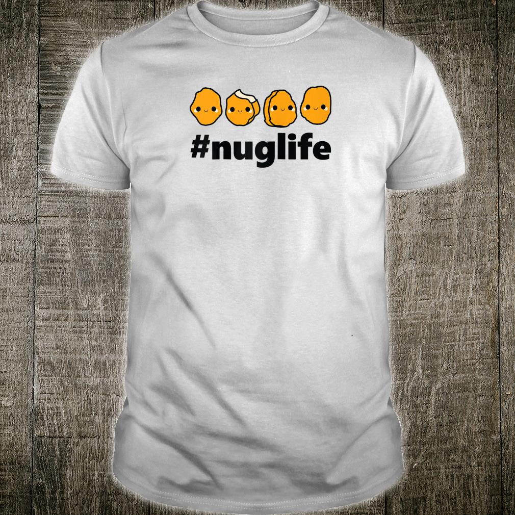 Cool Nug Life Chicken Nugget Cute Shirt