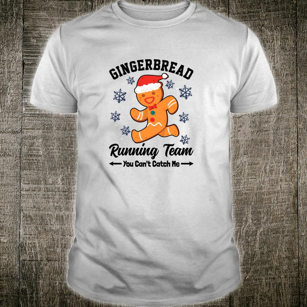 Cute Gingerbread Running Team YouCan'tCatchMe Christmas Shirt