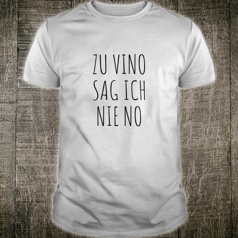 Damen Zu Vino Sag Ich Nie No Lustiges Wein Weinfest Geschenk Shirt