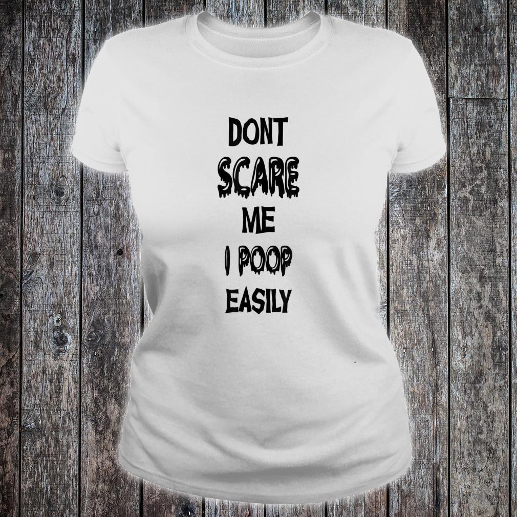 Don't Scare Me I Poop Easily Halloween Shirt ladies tee