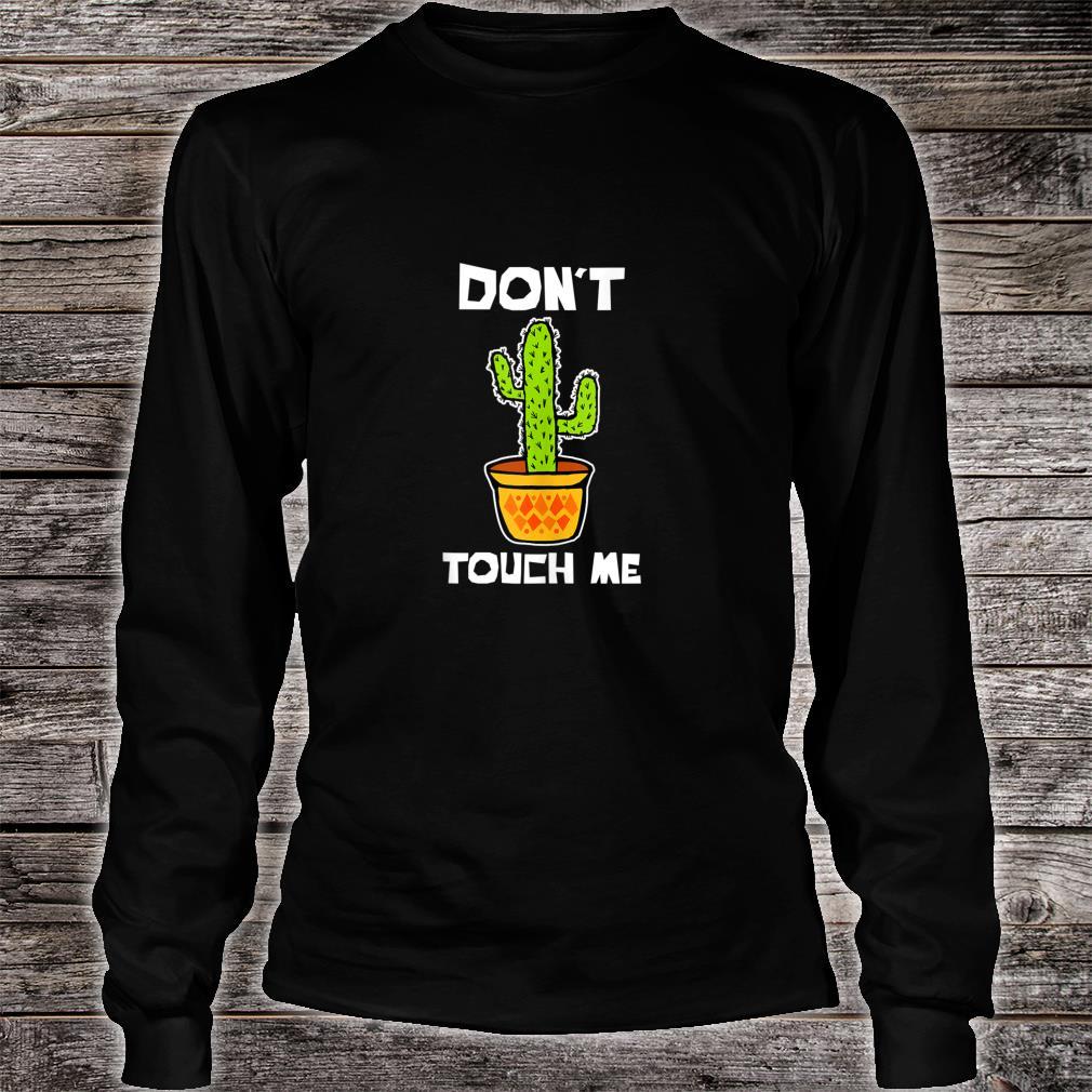 Don't touch me cactus Enough Social Interaction Anti Social Shirt long sleeved