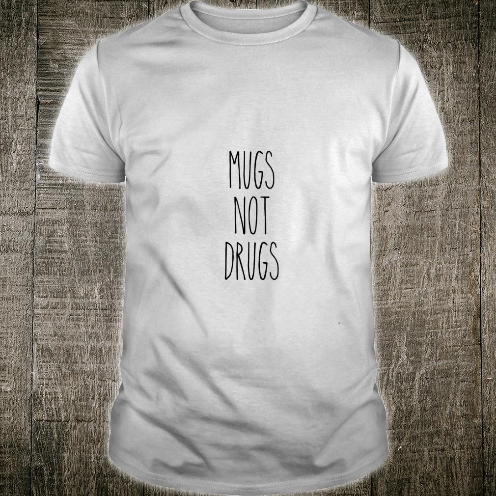 Dunn Mug Style Mugs Not Drugs Mom Christmas Rae Shirt