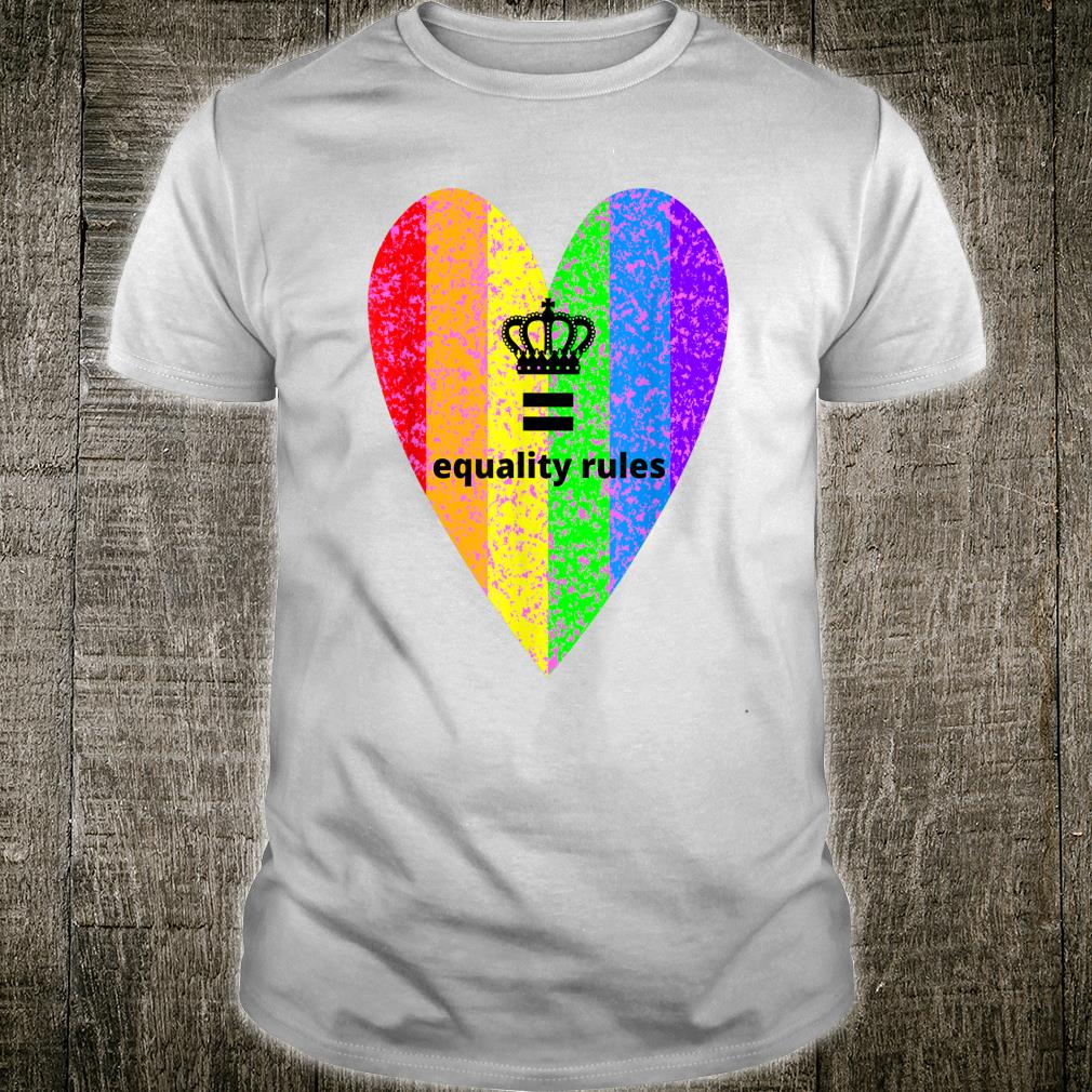 Equality Rules, Rainbow, Heart and Crown With Slogan Topical Shirt