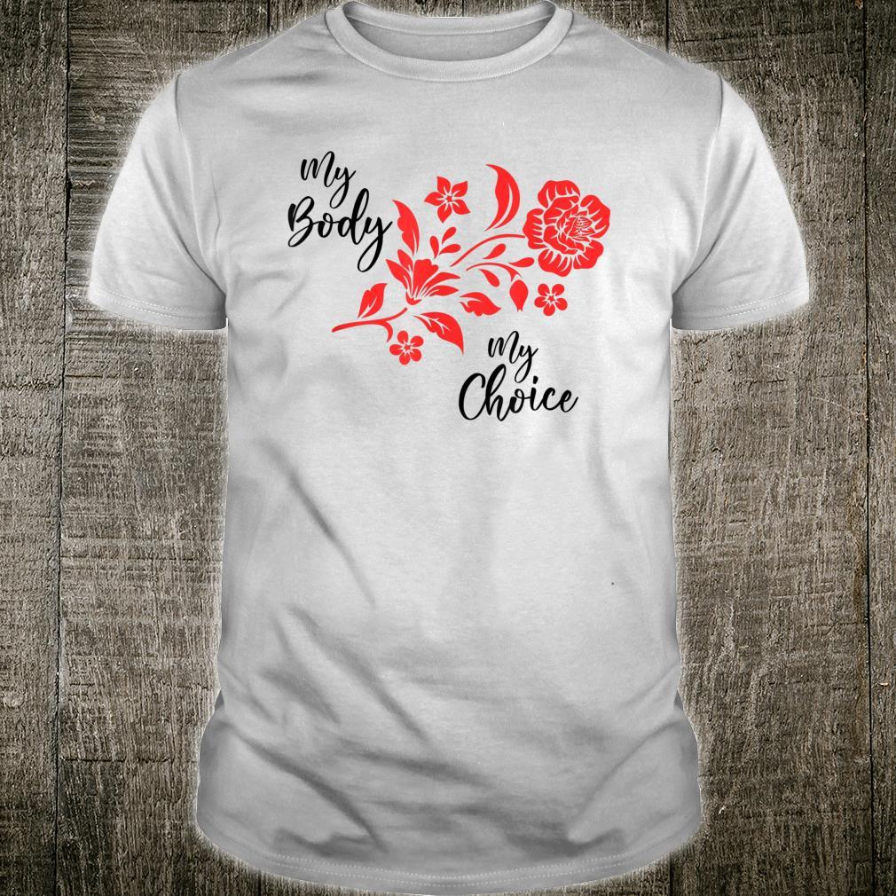 Feminist Girl Power My Body My Choice Shirt