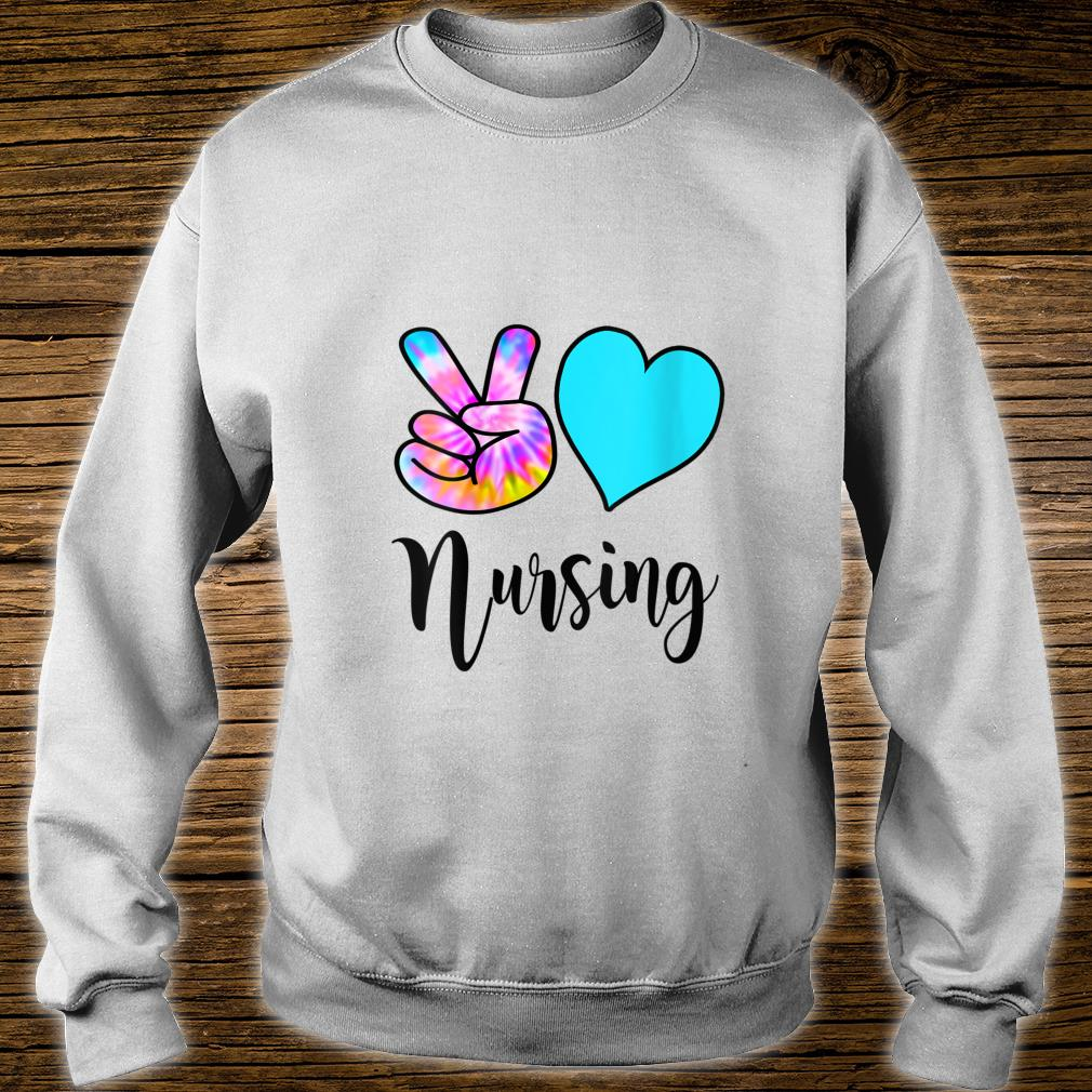 Fun Nursing Peace Love Nursing Tie Dye RN CNA LPN Shirt sweater