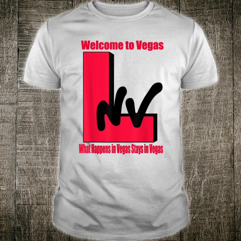 Fun Welcome to Vegas, What Happens In Vegas Stays In Vegas Shirt