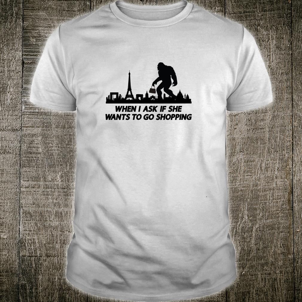 Funny Bigfoot Husband Boyfriend Shopping Sasquatch Shirt