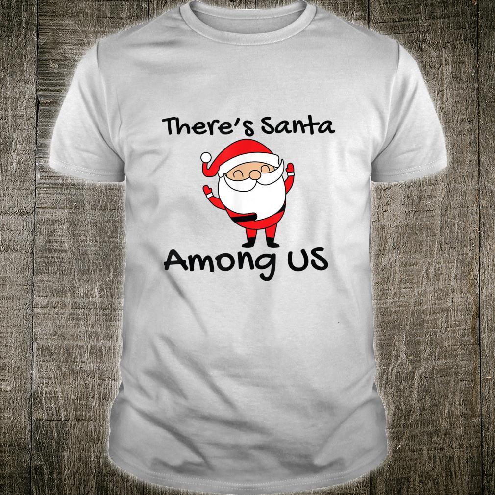 Funny Cute Santa's Among Us Xmas Christmas Shirt