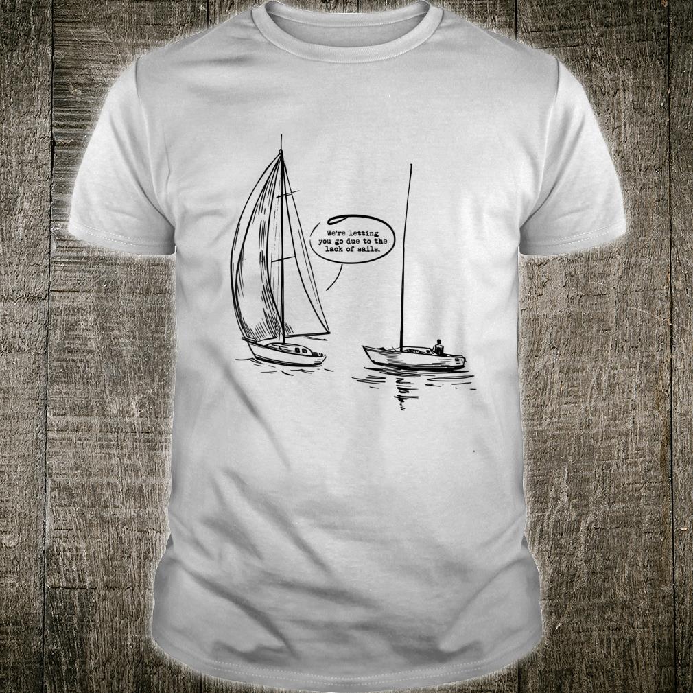 Funny Sailing Sail Joke Pun Gag for Sailboat Sailor Shirt