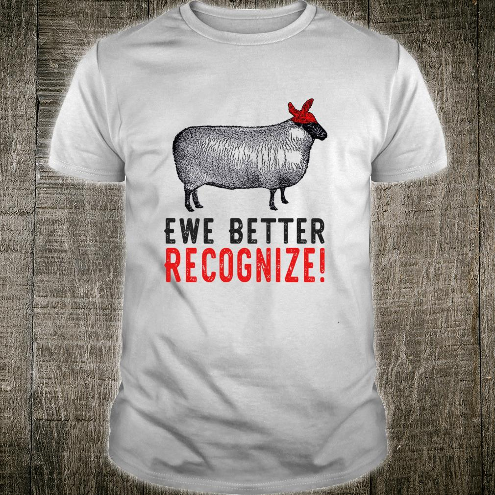 Funny Sheep With Bandana Ewe Better Recognize Shirt