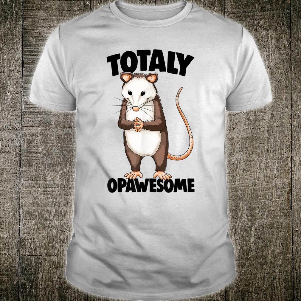 Funny Totally Opawesome Opossum Shirt