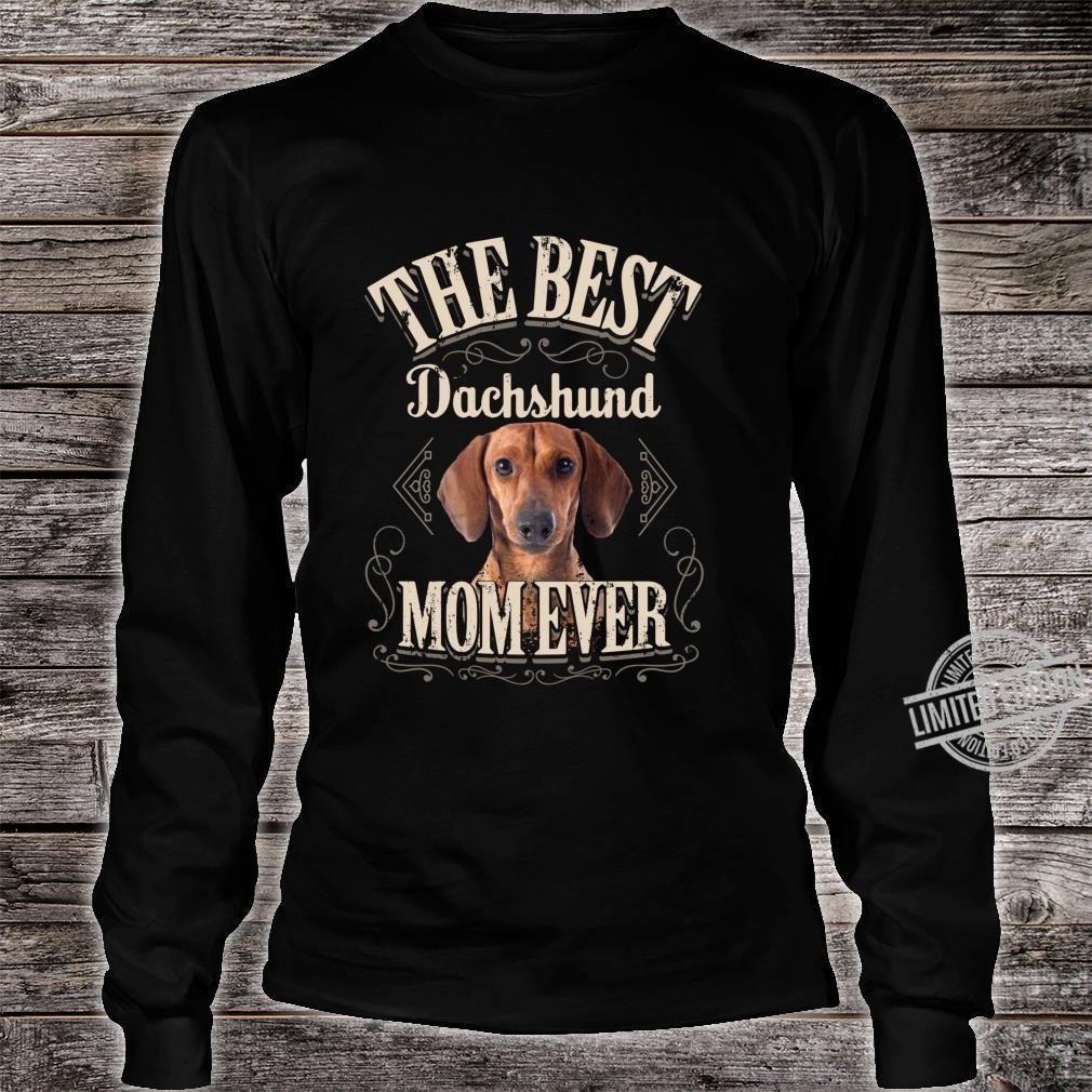 Funny Weiner Dog Best Dachshund Mom Ever Shirt long sleeved