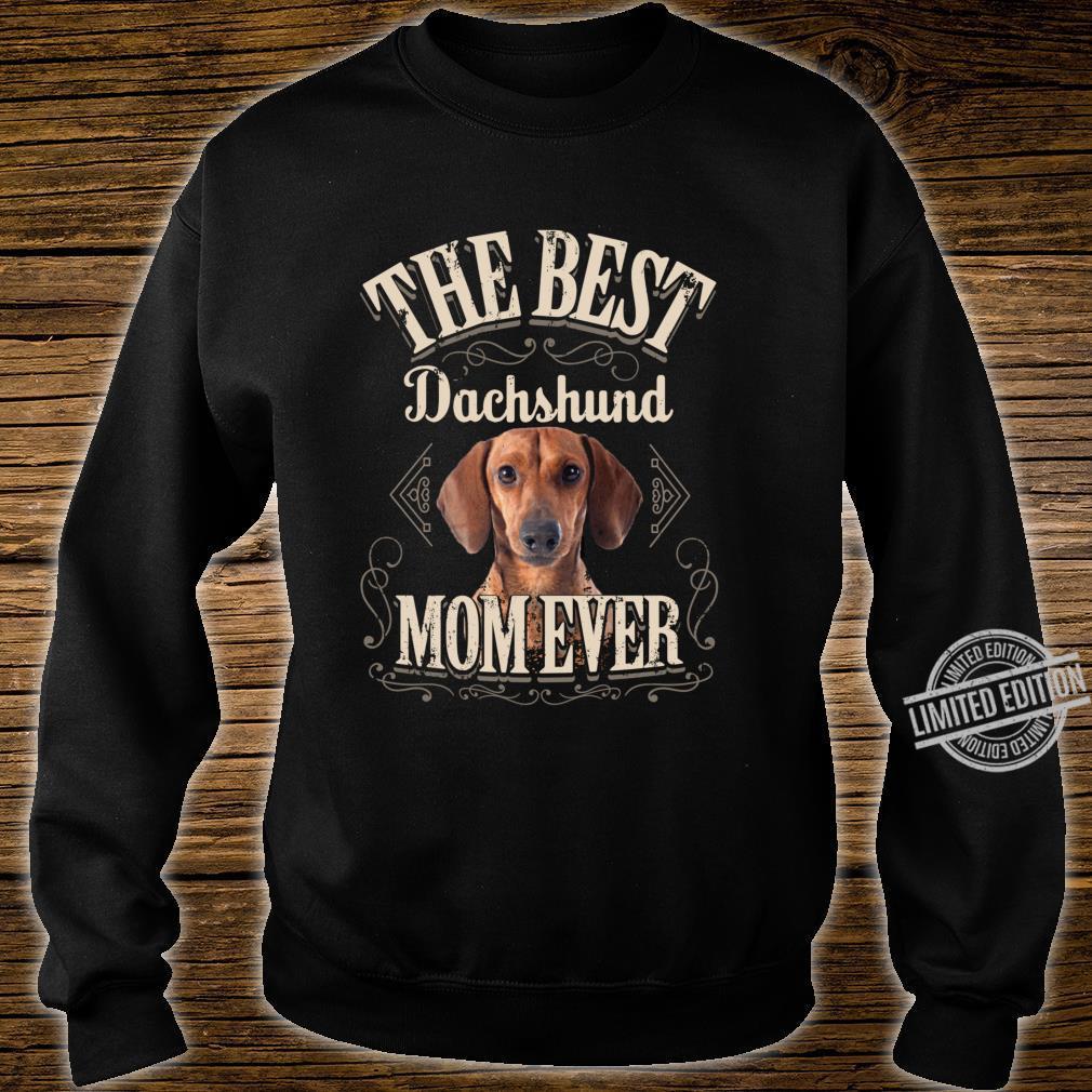 Funny Weiner Dog Best Dachshund Mom Ever Shirt sweater