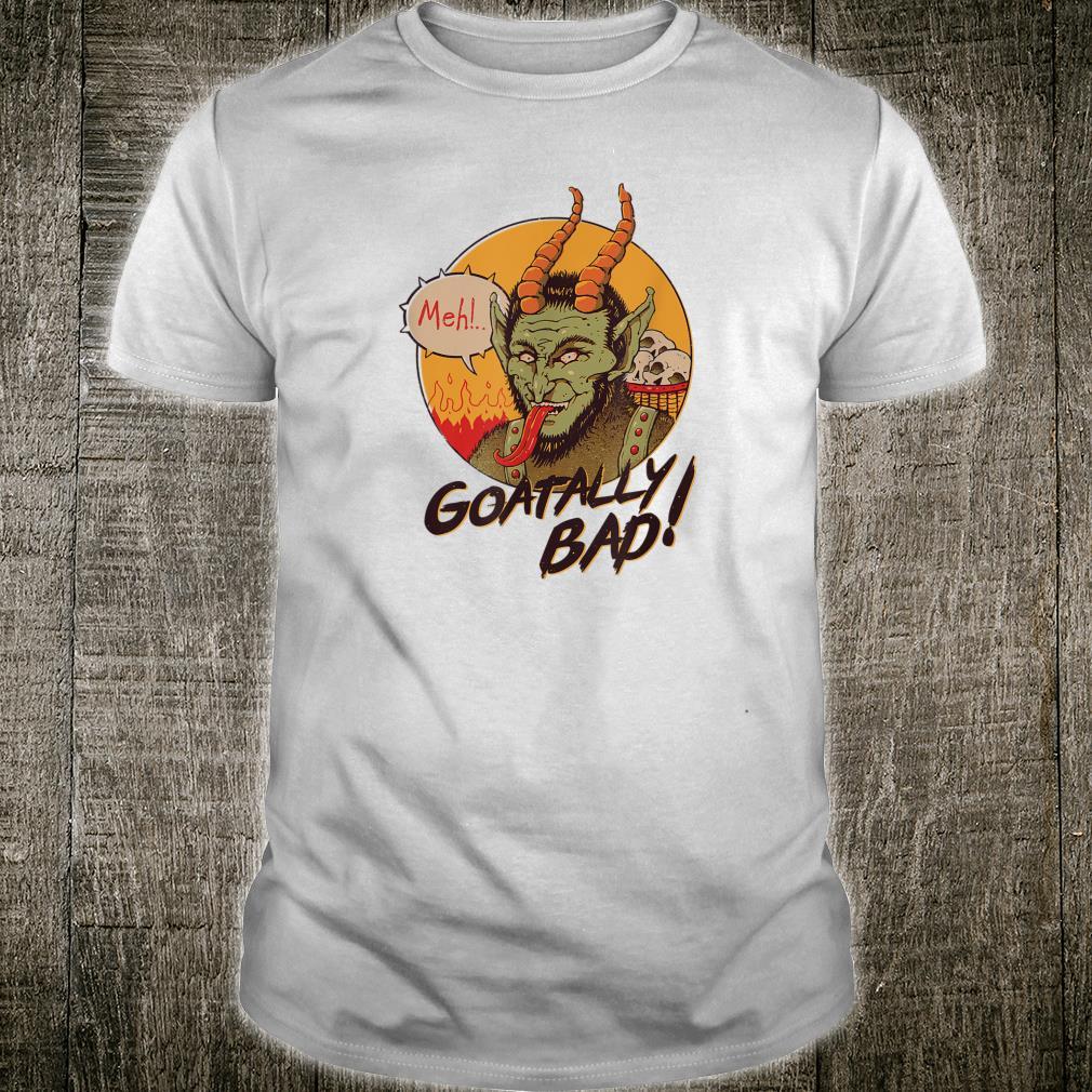 Goatally Bad Shirt