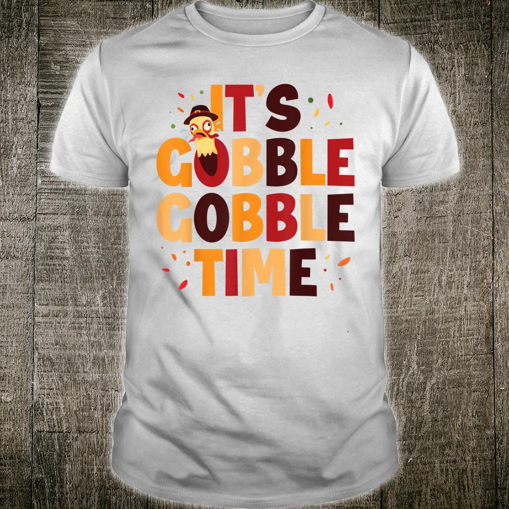 Gobble Gobble Time for Thanksgiving Shirt