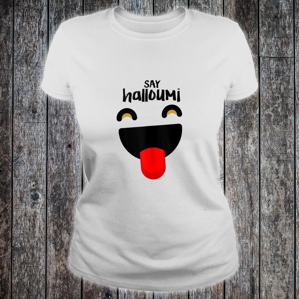 Halloumi Greek Cyprus happy Shirt ladies tee