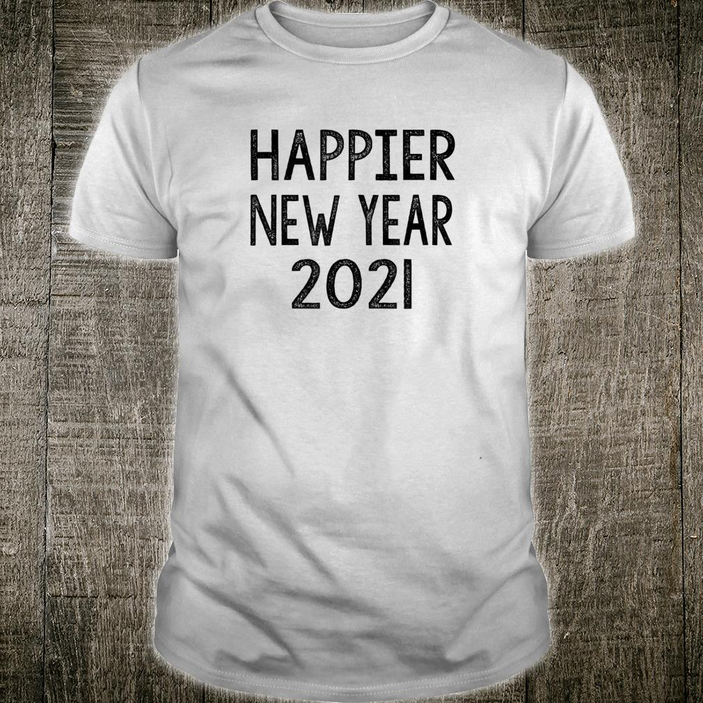 Happier New Year 2021 New Year's Eve Party Shirt