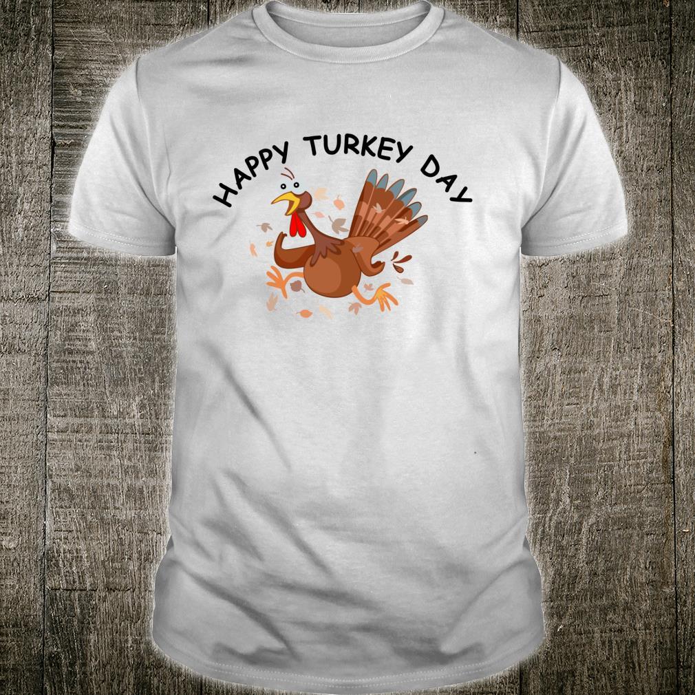 Happy turkey day turkey thanksgiving Shirt