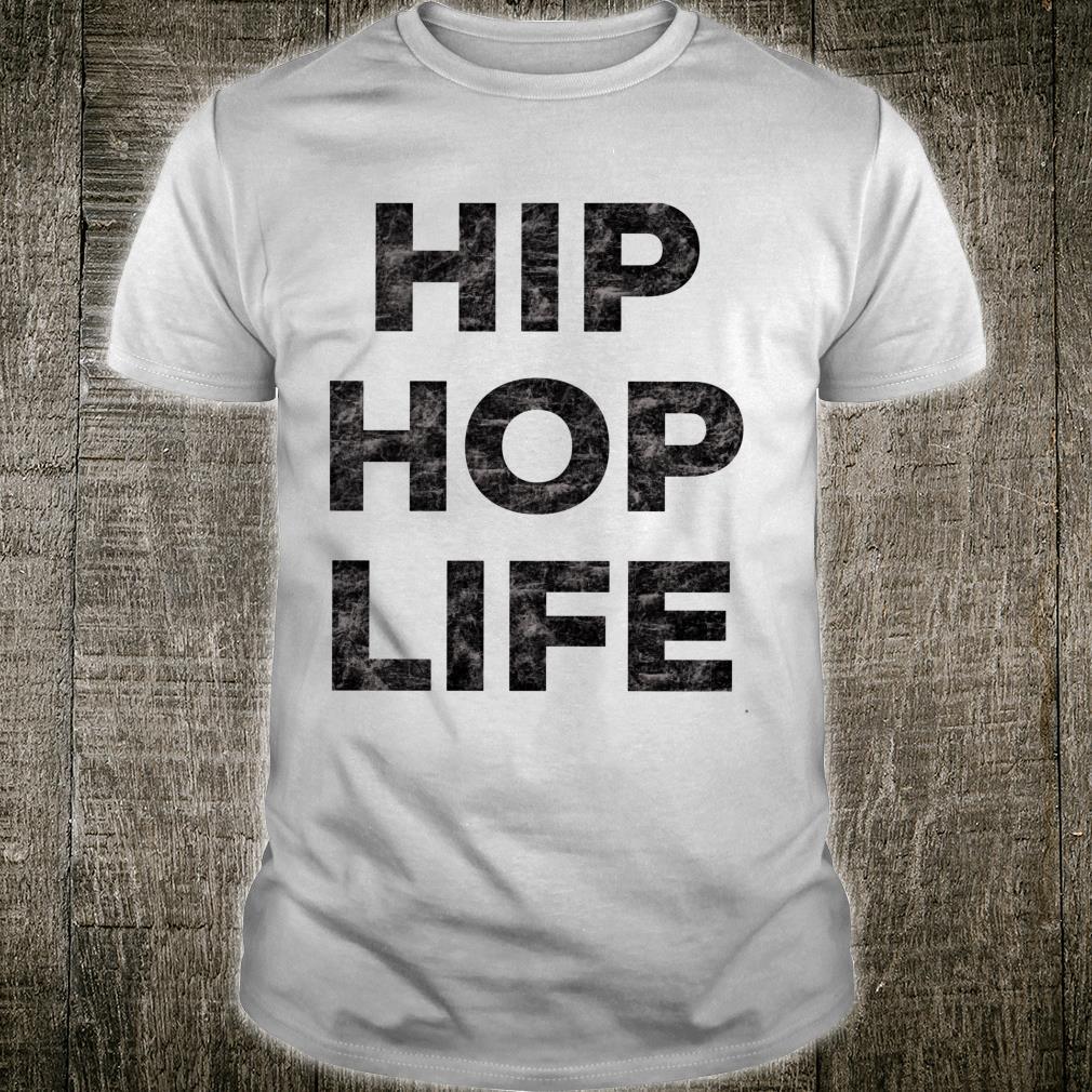 Hip Hop Life Shirt