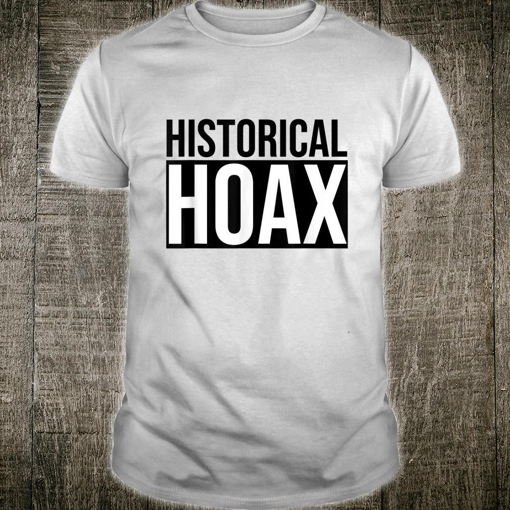 Historical Hoax Historischer Schwindel Zeitgeist Spruch Shirt
