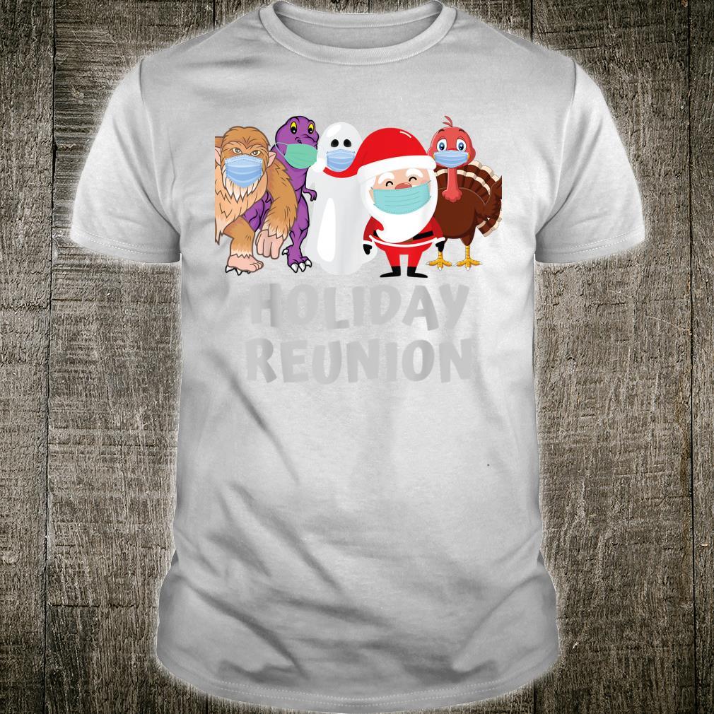 Holiday Reunion Shirt Santa TRex Ghost Big Foot Turkey Shirt