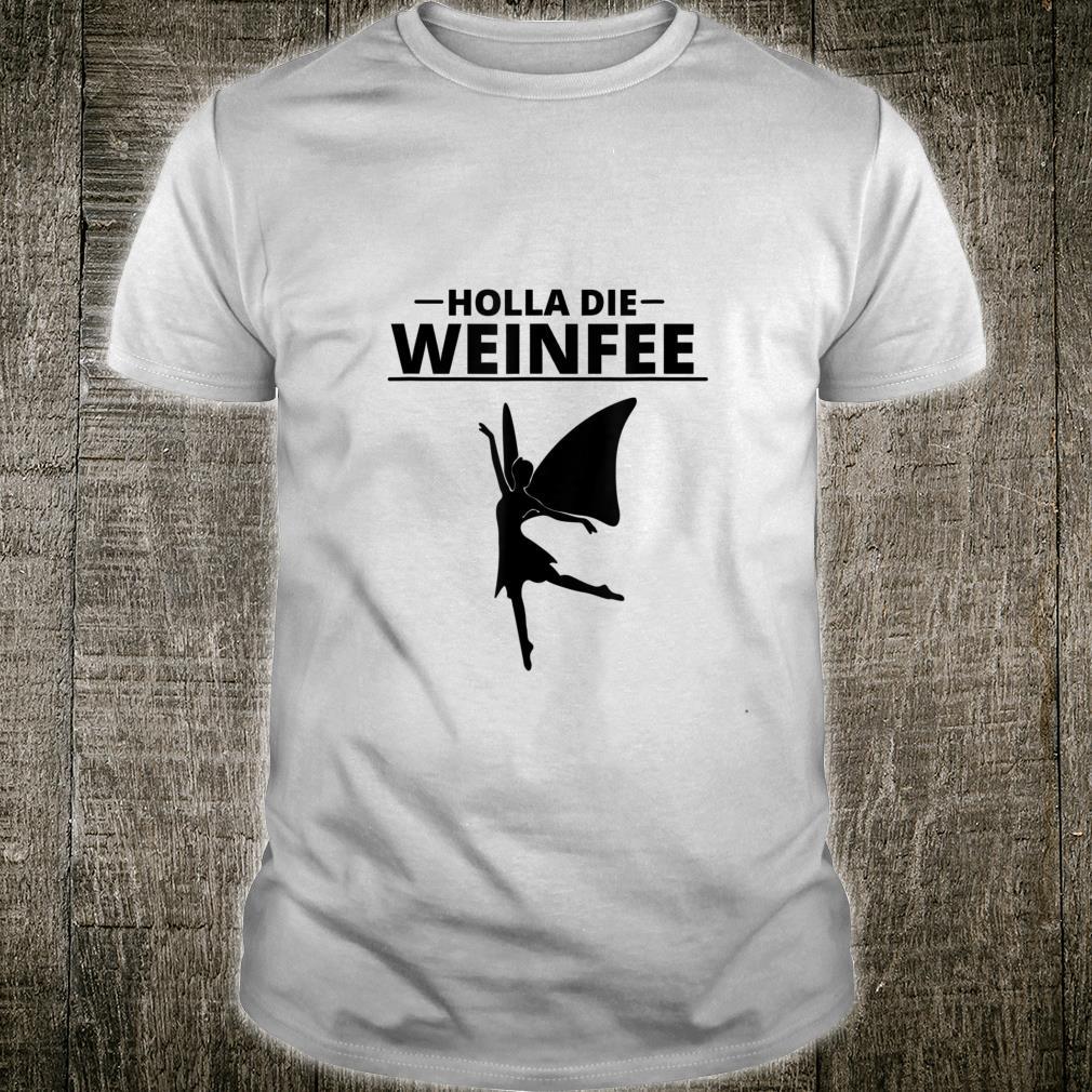 Holla Die Weinfee Rotwein Weißwein Weinschorle Damen Wein Shirt