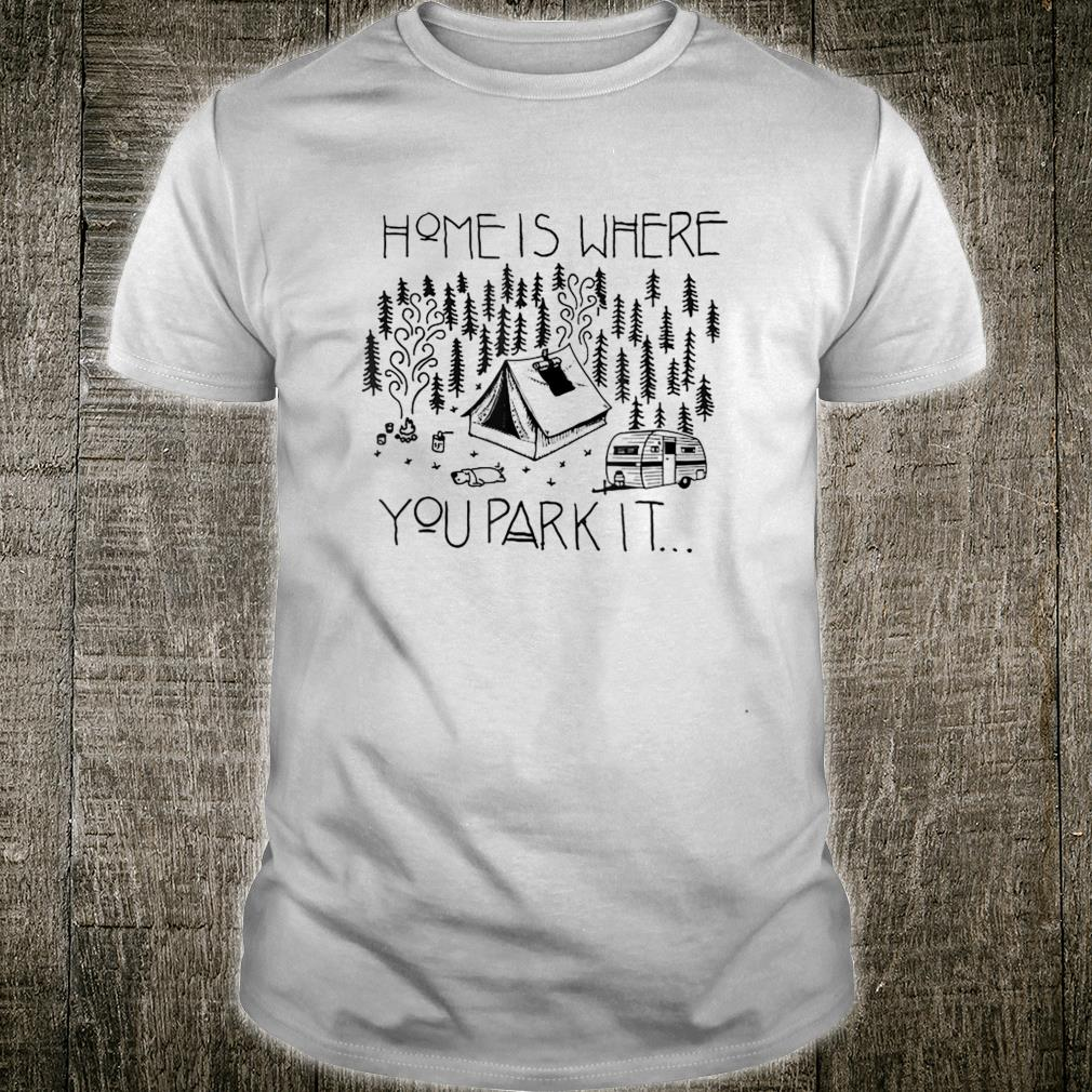Home Is Where You Park It Camping Shirt