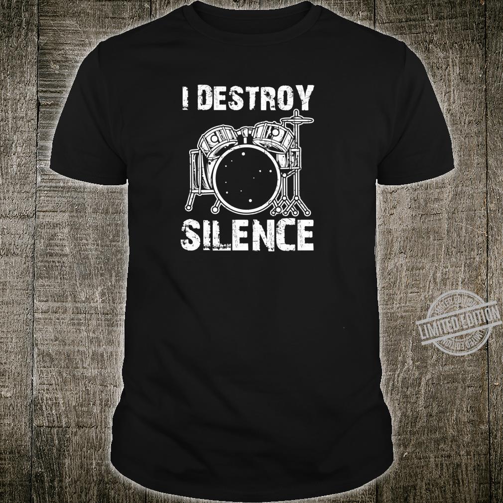 I Destroy Silence Drummer Band Shirt