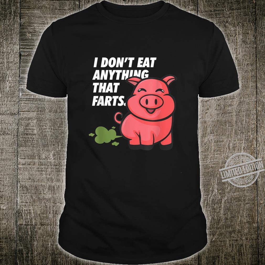 I Don't Eat Anything that FARTS Pig Vegetarian Vegan Shirt
