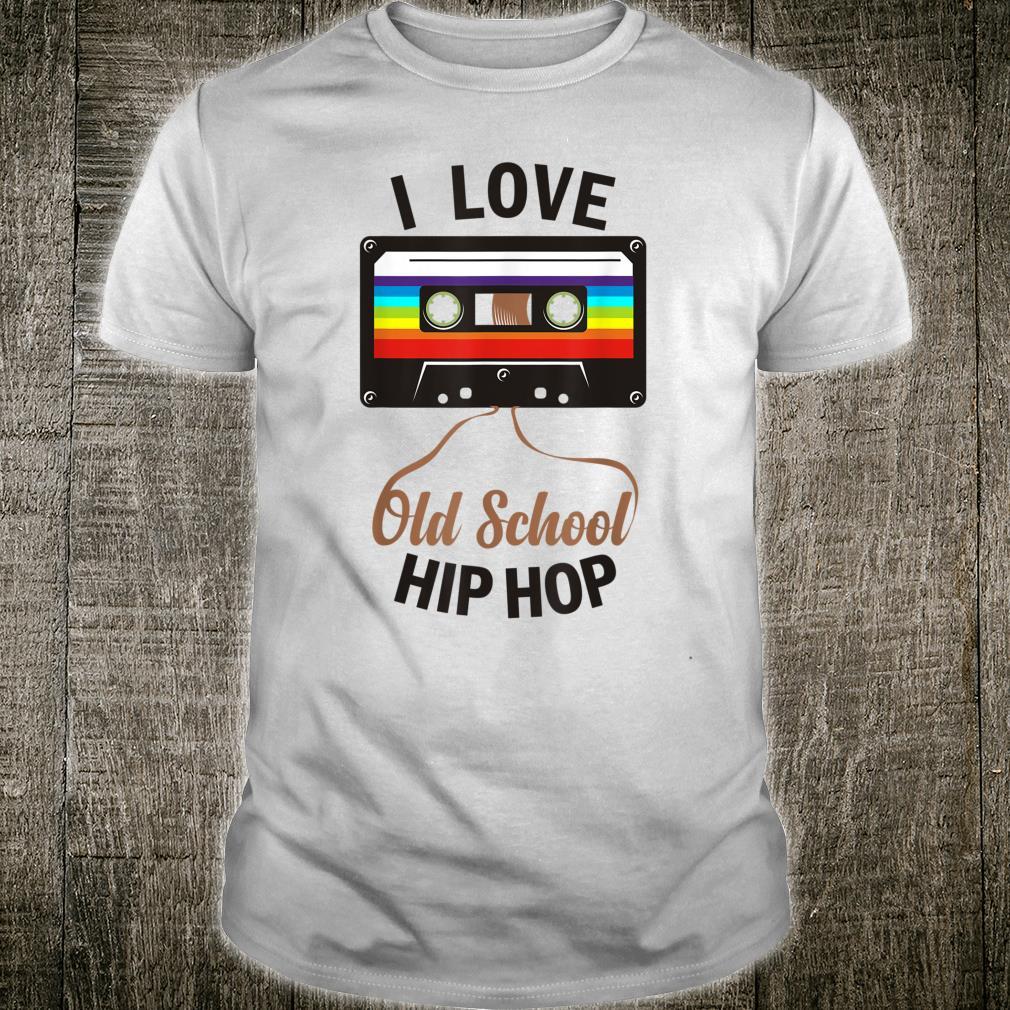 I LOVE OLD SCHOOL HIP HOP Music 80's 90's Cassette Mixtape Shirt