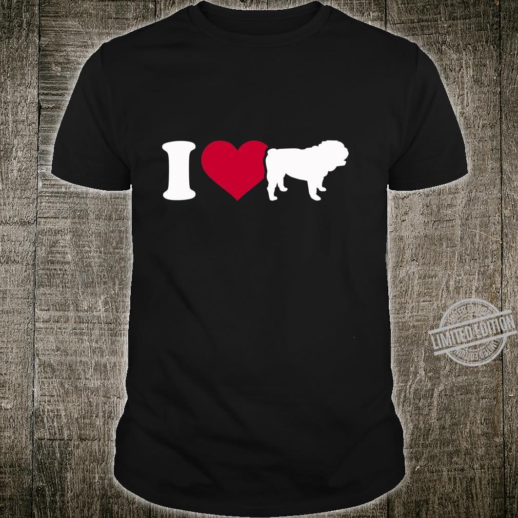 I love English Bulldogs Shirt