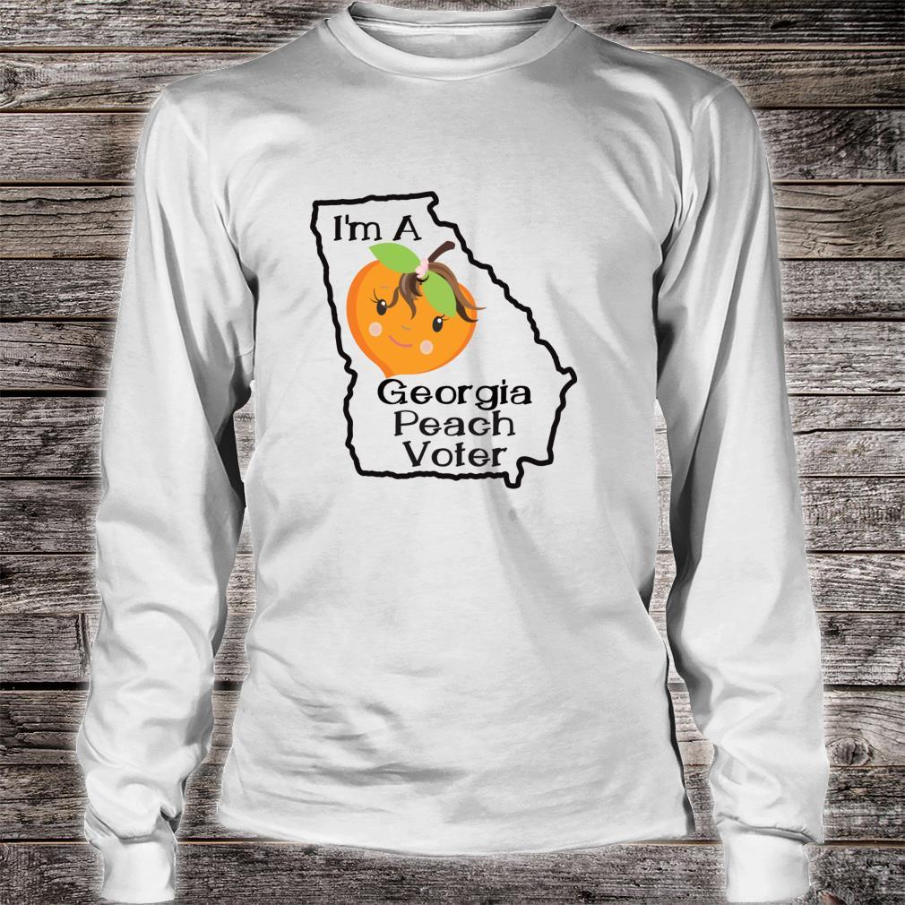 I'm A Georgia Peach Voter Atlanta Georgia Voting Shirt long sleeved