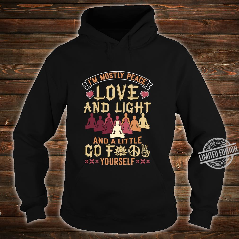 I'm Mostly Peace Love And Light Yoga Shirt hoodie